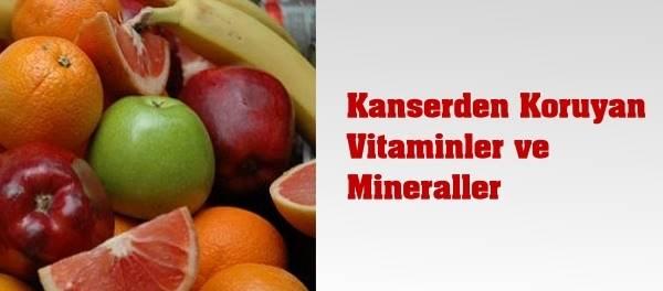 Kanserden Koruyan Vitaminler ve Mineraller