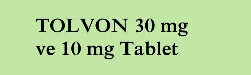 TOLVON 30 mg ve 10 mg Tablet