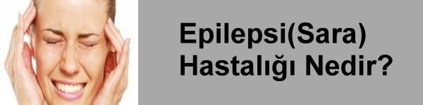 Epilepsi(Sara) Hastalığı Nedir?