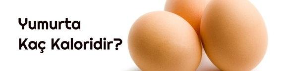 Yumurta Kaç Kaloridir?