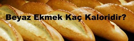Beyaz Ekmek Kaç Kaloridir?